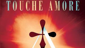 Touché Amoré